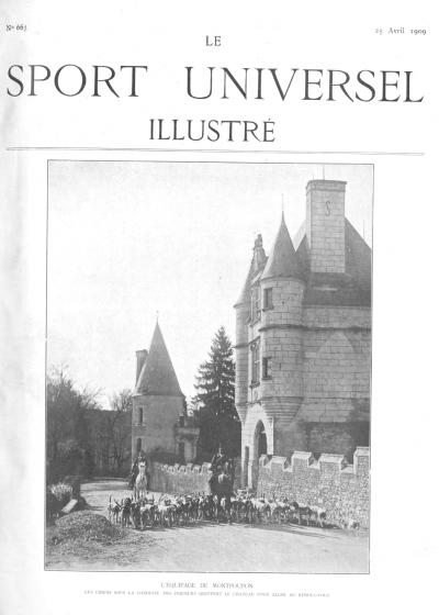 Le Sport Universel Illustré,  N°663 - 25 avril 1909