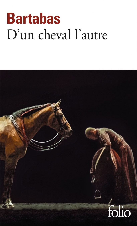 D'un cheval l'autre, Bartabas
